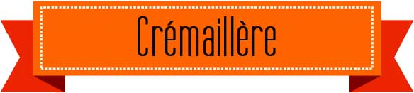 cremaillere