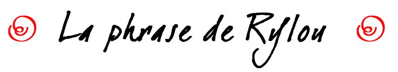 phrase de rylou