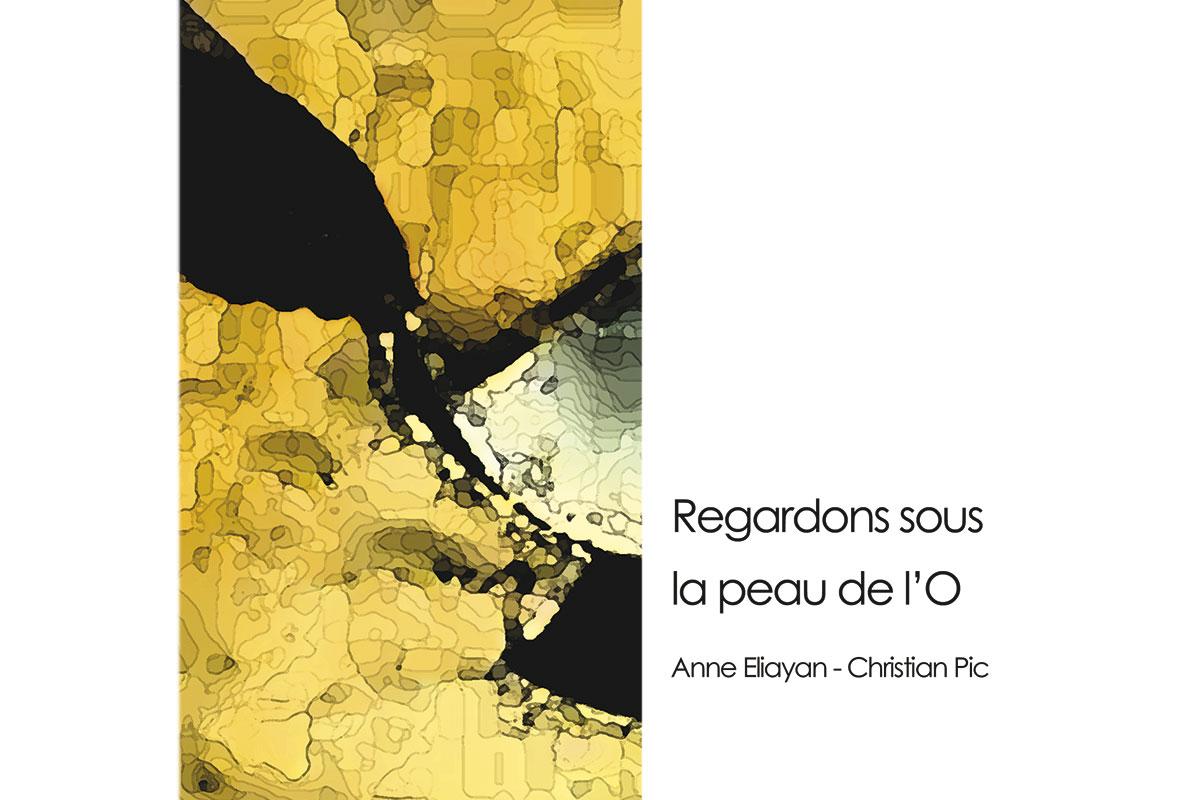 REGARDONS SOUS LA PEAU DE L'O
